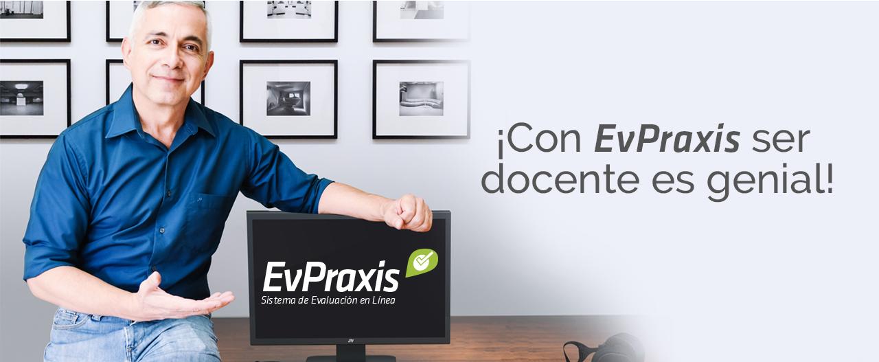 ¡Con EvPraxis ser docente es genial!